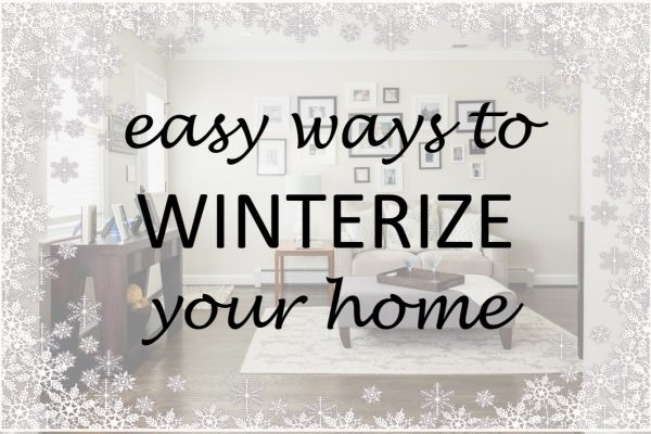 easy ways to winterize your home